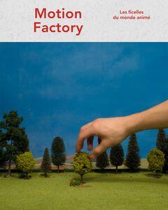 Motion Factory les ficelles du monde animé