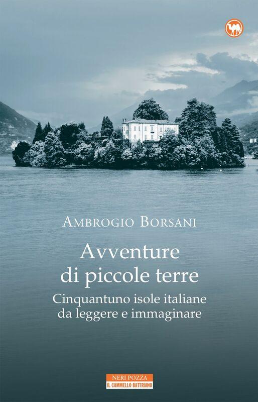 Avventure di piccole terre Cinquantuno isole italiane da leggere e immaginare