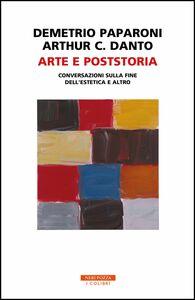 Arte e poststoria Conversazioni sulla fine dell'estetica e altro