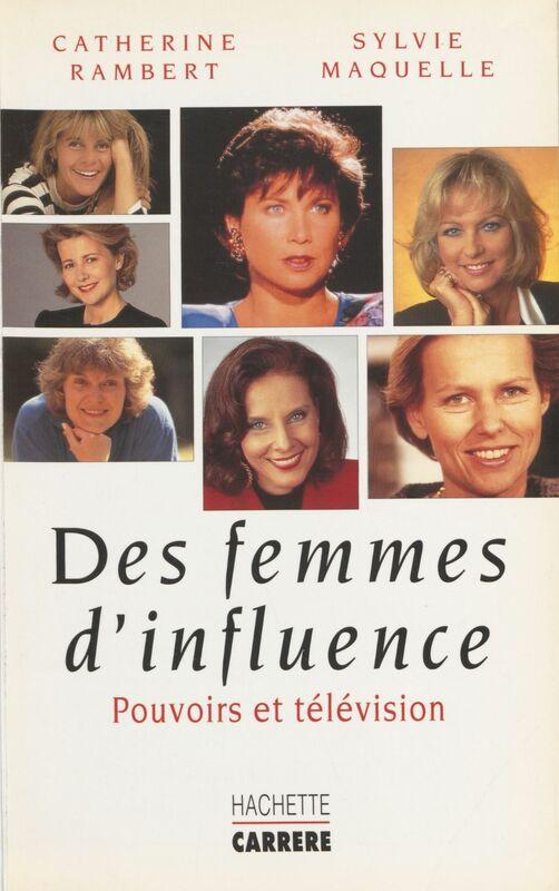 Des femmes d'influence Pouvoirs et télévision