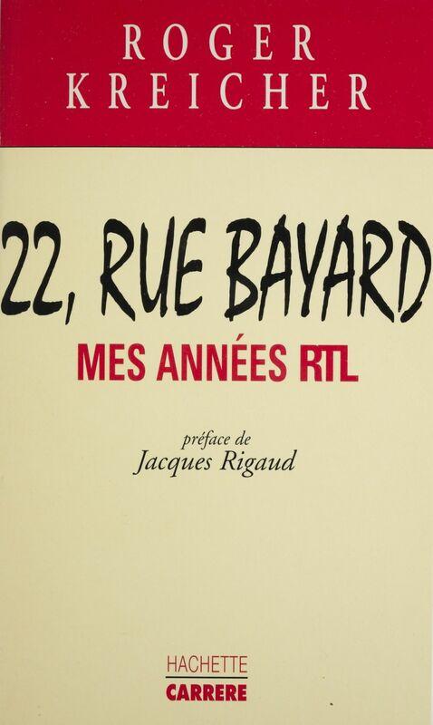 22, rue Bayard Mes années RTL