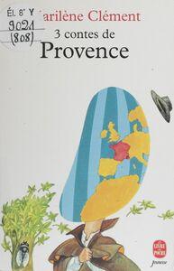 Trois contes de Provence
