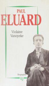 Paul Éluard Le poète de la liberté. Biographie
