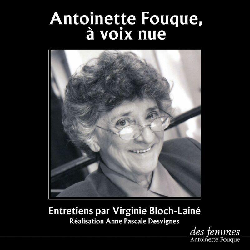Antoinette Fouque, à voix nue