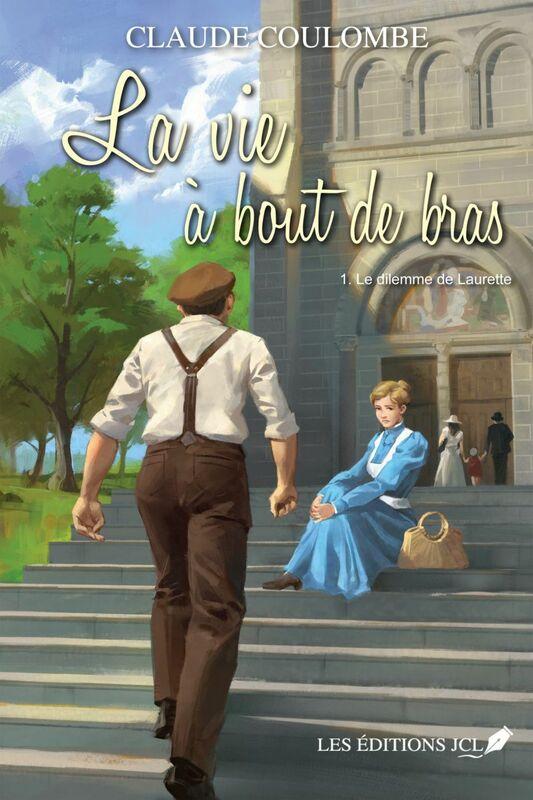 La vie à bout de bras T.1 Le dilemme de Laurette