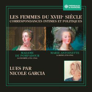 Les femmes du XVIIIe siècle. Correspondances intimes et politiques