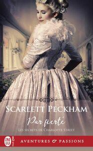 Les secrets de Charlotte Street (Tome 2) - Par fierté