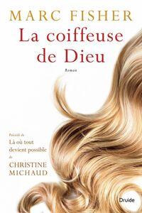 La coiffeuse de Dieu Préface de Christine Michaud