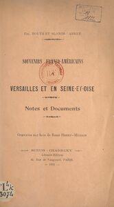 Souvenirs franco-américains à Versailles et en Seine-et-Oise Notes et documents
