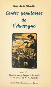 Contes populaires de l'Auvergne Suivi de Mémoire sur la langue et le patois. Suivi de Vie et œuvres de Marie-Aimée Méraville
