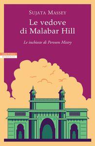 Le vedove di Malabar Hill Le inchieste di Perveen Mistry