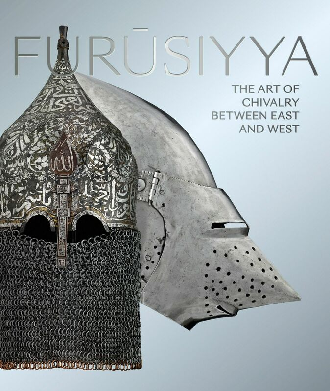 Furusiyya The Art of Chivalry between East and West