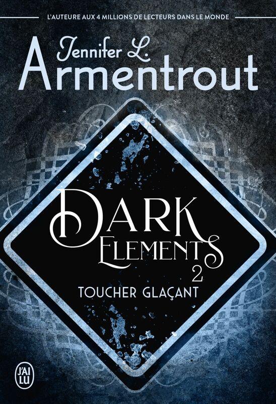 Dark Elements (Tome 2) - Toucher glaçant