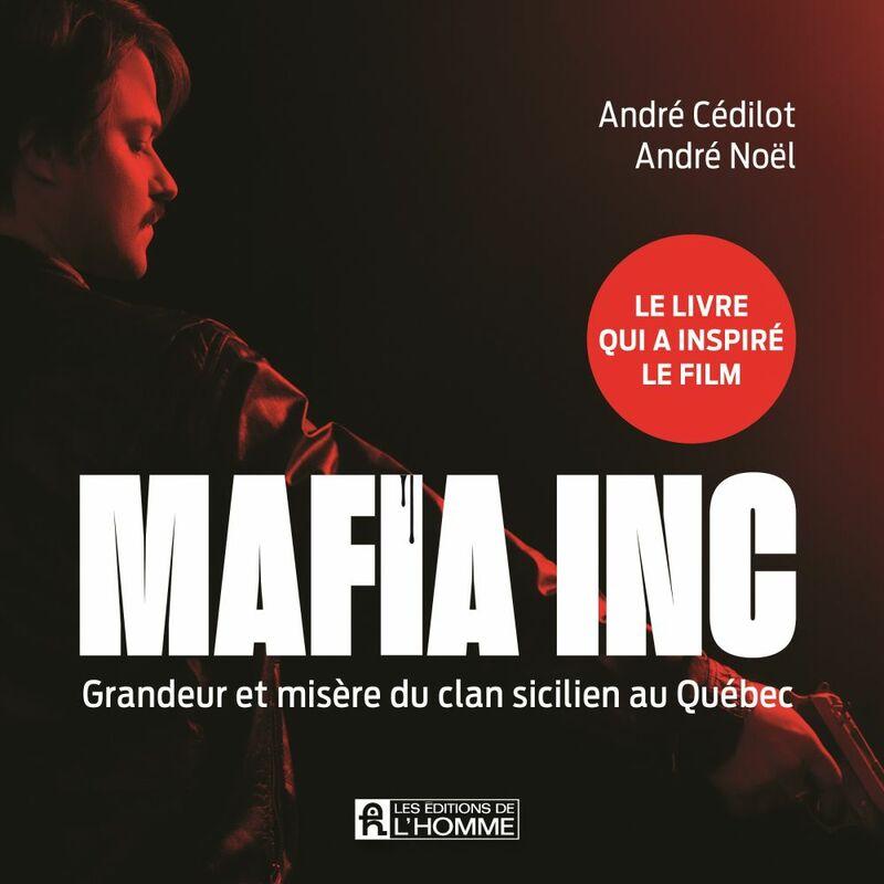 Mafia Inc. Grandeur et misère du clan sicilien au Québec