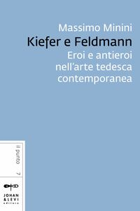 Kiefer e Feldmann Eroi e antieroi nell'arte tedesca contemporanea