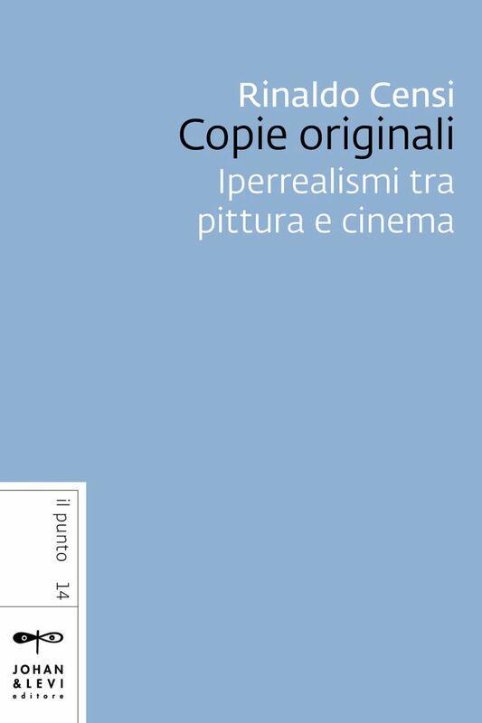 Copie originali Iperrealismi tra pittura e cinema