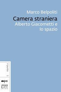 Camera straniera Alberto Giacometti e lo spazio