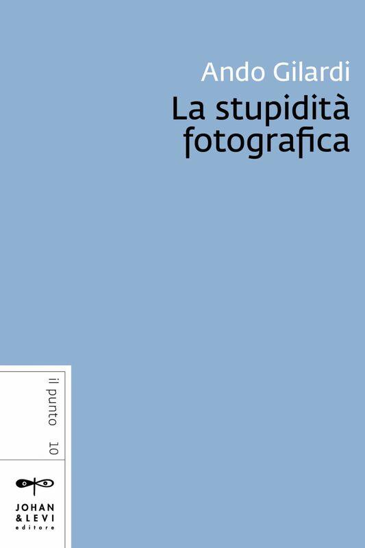 La stupidità fotografica