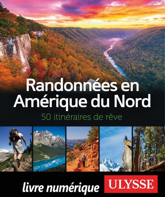 Randonnées en Amérique du Nord - 50 itinéraires de rêve