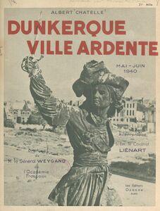Dunkerque, ville ardente, mai-juin 1940