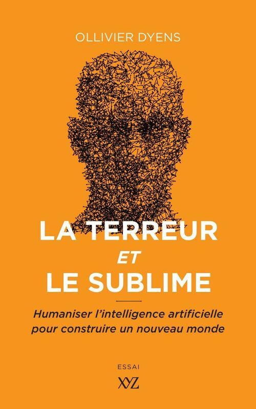 La terreur et le sublime Humaniser l'intelligence artificielle pour construire un nouveau monde
