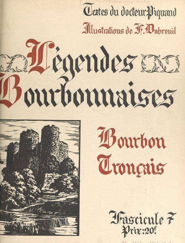 Légendes bourbonnaises (7). Bourbon, Tronçais