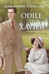 Odile et Xavier - Tome 3 Quittance finale