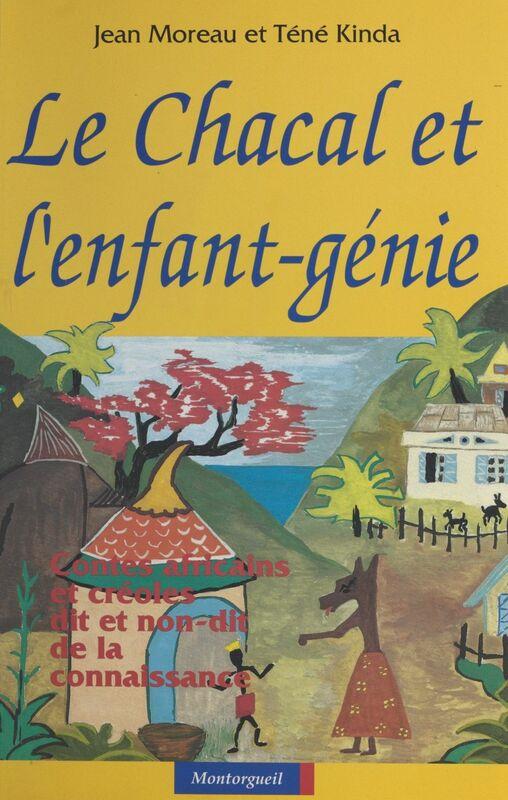 Le Chacal et l'enfant-génie : contes africains et créoles, dit et non-dit de la connaissance
