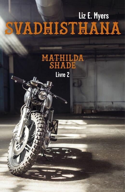 Svadhisthana Mathilda Shade - Livre 2