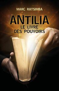 Antilia Le Livre des Pouvoirs