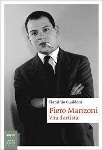 Piero Manzoni Vita d'artista