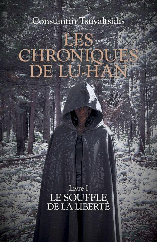 Les chroniques de Lu-han - Livre I Le souffle de la liberté