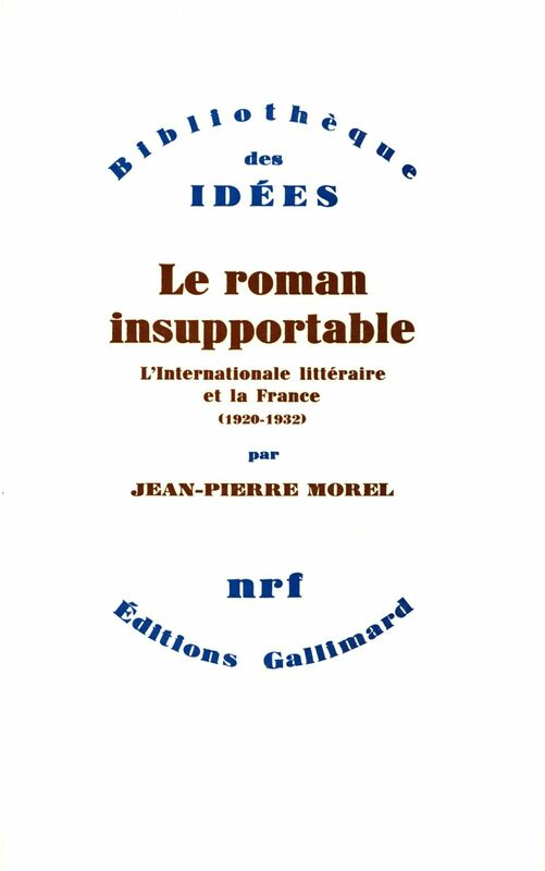 Le Roman insupportable L'Internationale littéraire et la France (1920-1932)