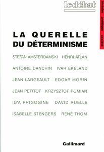 La Querelle du déterminisme Philosophie de la science d'aujourd'hui