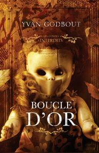 Boucle d'or : Les contes interdits Boucle d'or