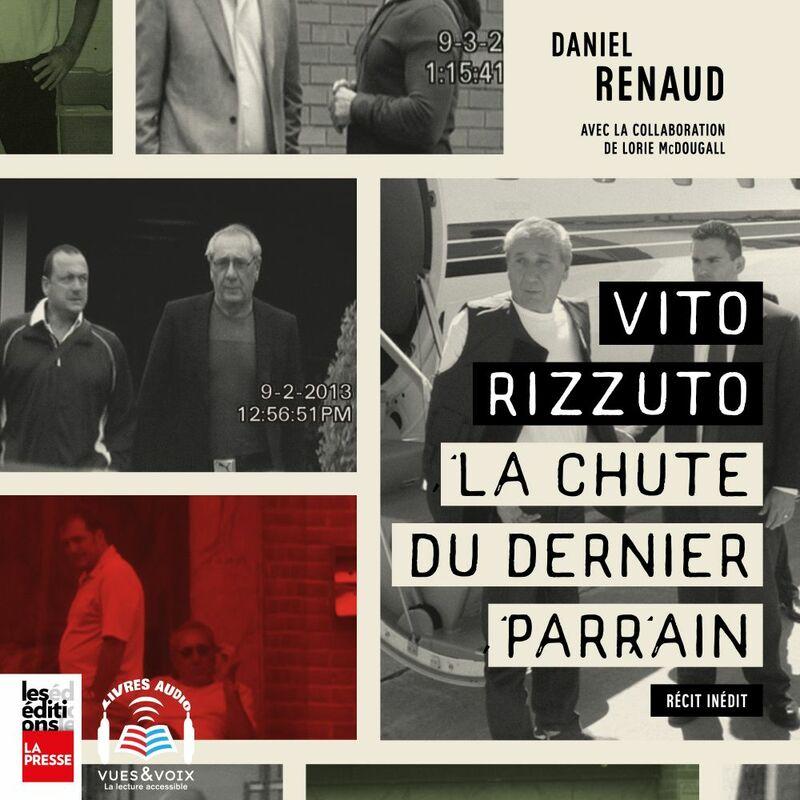 Vito Rizzuto - la chute du dernier parrain