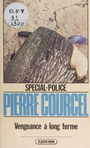 Spécial-police : Vengeance à long terme
