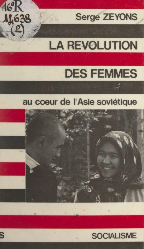 La révolution des femmes au cœur de l'Asie soviétique