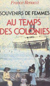 Souvenirs de femmes au temps des colonies