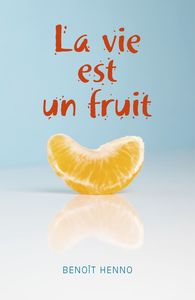 La vie est un fruit