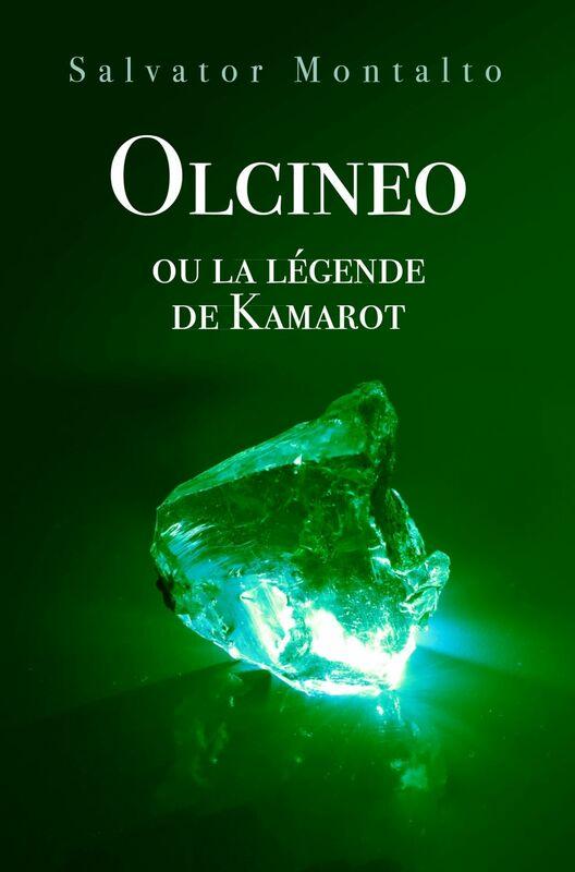 Olcineo ou la légende de Kamarot