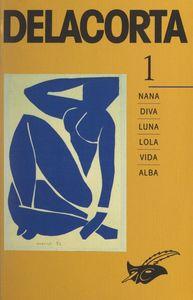 Delacorta (1) Nana, Diva, Luna, Lola, Vida, Alba