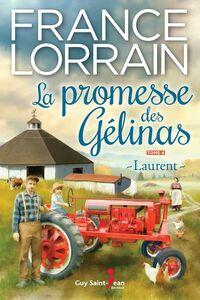 La promesse des Gélinas - Tome 4 : Laurent Laurent