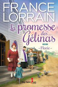 La promesse des Gélinas - Tome 3 : Florie Florie