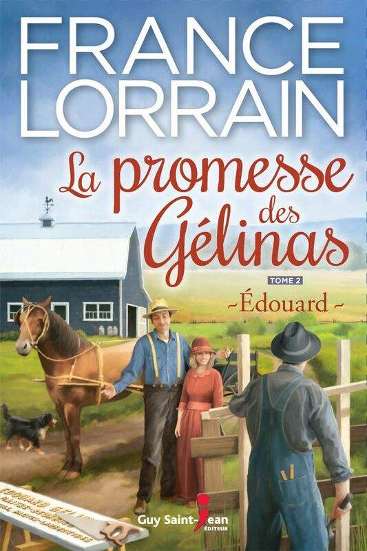 La promesse des Gélinas - Tome 2 : Edouard Edouard