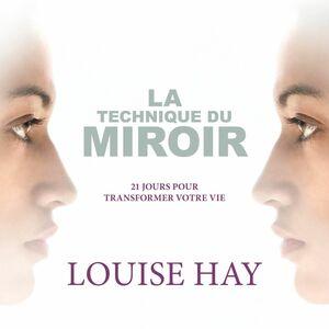 La technique du miroir 21 jours pour transformer votre vie