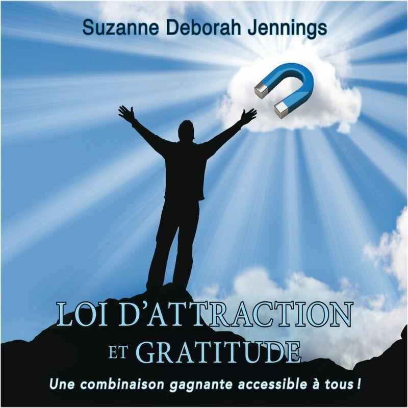 Loi d'attraction et gratitude : une combinaison gagnante accessible à tous! Loi d'attraction et gratitude