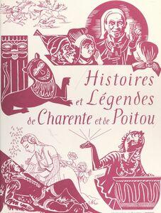 Histoires et légendes de Charente et de Poitou Racontées avant 1914 par François Sansat