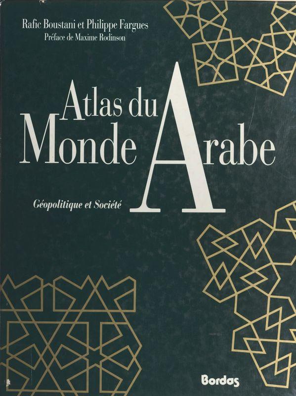 Atlas du monde arabe : géopolitique et société