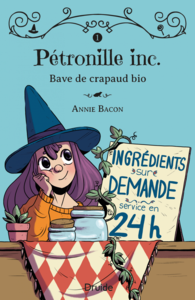 Pétronille Inc., Tome 1 - Bave de crapaud bio
